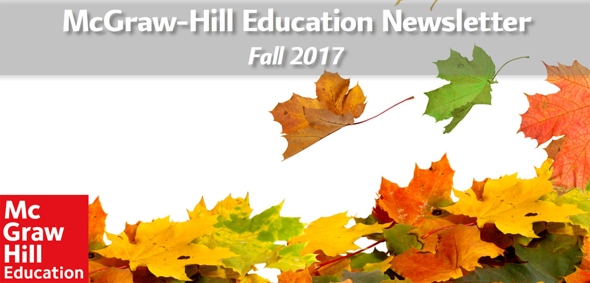 McGraw-Hill Education Newsletter Fall 2017