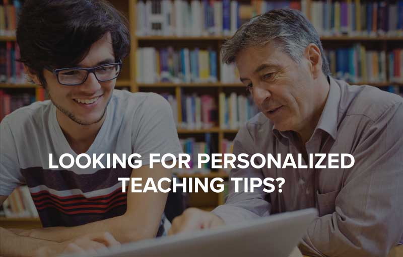 Looking for Personalized Teaching Tips?
