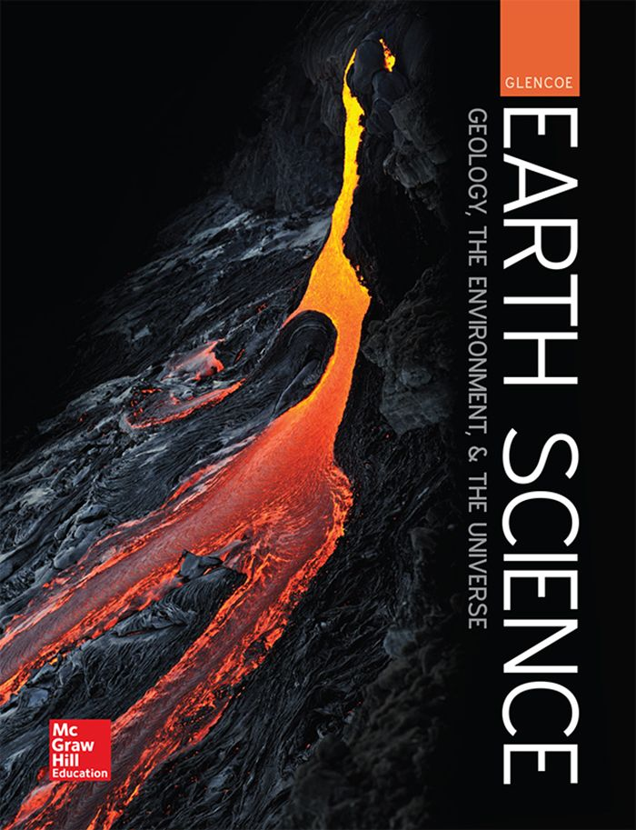 Glencoe Earth Science: Geology, the Environment, & The Universe
