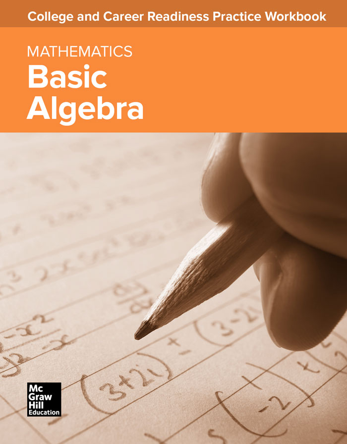 College and Career Readiness Practice Workbook: Mathematics - Basic Algebra